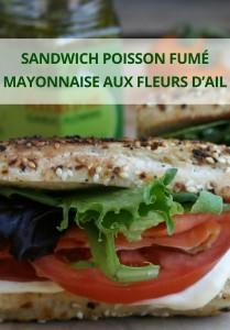 sandwich au poisson fumé et mayonnaise aux fleurs d'ail